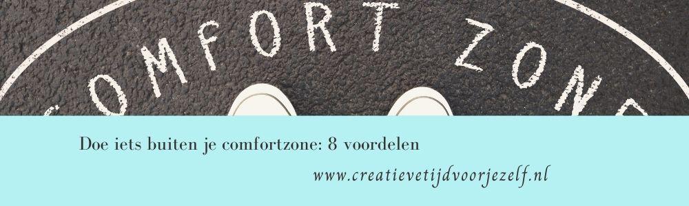 Dat inspireerde mij uiteindelijk bij het schrijven van dit blogje: buiten je comfortzone: 8 voordelen.